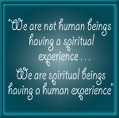 spiritual photos  | ... Graphics - 12 Step Saying Comments/humans having spiritual experience
