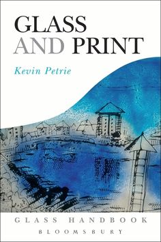 Petrie, Kevin. Glass and Print, A & C Black, 2006, ISBN: 0713664916
