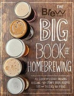 The Brew Your Own Big Book of Homebrewing All-Grain and Extract Brewing  Kegging  50 Craft Beer Recipes  Tips and Tricks from the Pros free download by Brew Your Own ISBN: 9780760350461 with BooksBob. Fast and free eBooks download.  The post The Brew Your Own Big Book of Homebrewing All-Grain and Extract Brewing  Kegging  50 Craft Beer Recipes  Tips and Tricks from the Pros Free Download appeared first on Booksbob.com.