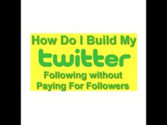 How Do I Build My Twitter Following Without Paying For Followers on Twitter | The Web Marketing Checklist: 37 Ways to Promote Your Site
