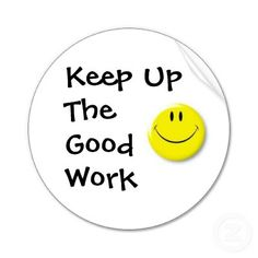 keep up the good work images Great Job Quotes, Good Luck Quotes, Quotes For Kids, Well Done Quotes, Reward Stickers, Teacher Stickers, Motivation For Kids, School Motivation, Do Better Quotes