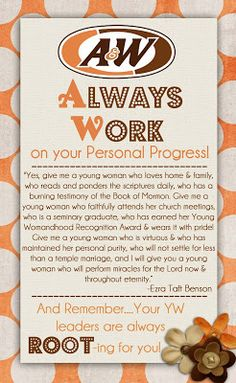 & W: Always Work on Personal Progress - included a great quote from Ezra Taft Benson on the handout.A & W: Always Work on Personal Progress - included a great quote from Ezra Taft Benson on the handout. Personal Progress Motivators, Personal Progress Activities, Mutual Activities, Young Women Activities, Activity Day Girls, Activity Days, Ketchup, Yw Handouts, Young Women Values