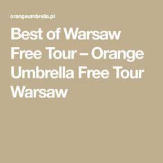 Best of Warsaw Free Tour – Orange Umbrella Free Tour Warsaw