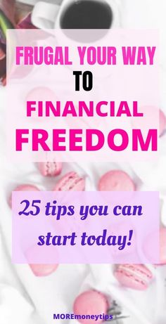 Most folks don't realize that frugal habits are essential to attaining financial freedom. These 25 tips will help you get started today! #frugal #financetips #financialfreedom