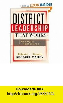 District Leadership That Works Striking the Right Balance (9781935249191) Robert J. Marzano, Timothy Waters , ISBN-10: 1935249193  , ISBN-13: 978-1935249191 ,  , tutorials , pdf , ebook , torrent , downloads , rapidshare , filesonic , hotfile , megaupload , fileserve