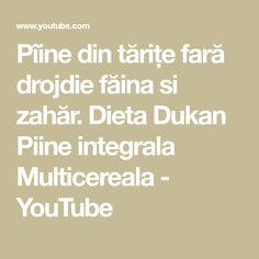Pîine din tărițe fară drojdie făina si zahăr. Dieta Dukan Piine integrala Multicereala - YouTube Youtube, Math Equations, Dukan Diet, Youtubers, Youtube Movies