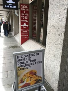 Authentic Mexican food and Donald Trump.