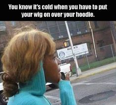 When it's cold out but want to show off your new wig and wear it over your hoodie. - Real Funny has the best funny pictures and videos in the Universe! Funny As Hell, Haha Funny, Lol, Funny Stuff, Funny Shit, Funny Things, Random Stuff, Funniest Things, Random Things