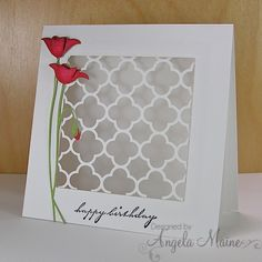 "Taylored Expressions Quatgrefoil cutting plate to place in the square opening that was cut with SB classic square. The card measures 5""x5"" sq. Also used memory box ""Prim Poppy die and sentiment. - bjl"