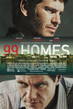 """""""99 Homes"""" (2015) heart wrenching film from a film maker, Ramin Bahrani, who deserves a wider audience"""