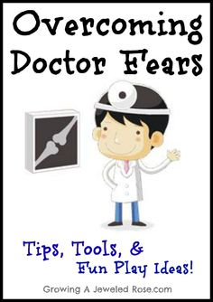 LOTS of ideas and tips for helping little ones overcome their fear of the doctor