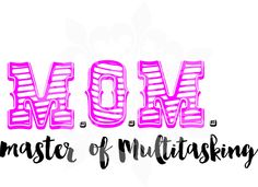 MOM Master of Multitasking SVG,  dxf, eps, & png cutting file by CutMyLagniappe on Etsy