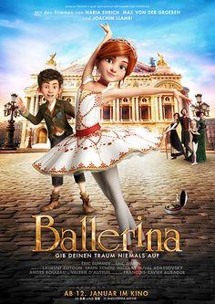 Ballerina - Gib deinen Traum niemals auf (2016) Deutscher Titel:Ballerina - Gib deinen Traum niemals auf Originaltitel:Ballerina Produktion:Frankreich, Kanada (2016) Deutschlandstart:12. Januar 2017