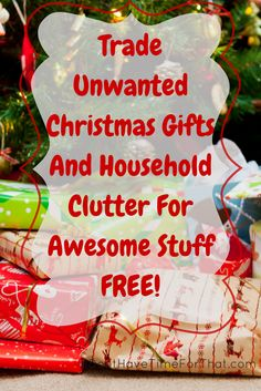Trade All Of Your Unwanted Christmas Gift/Things You Don't Use Anymore For Awesome Stuff You Totally Want!