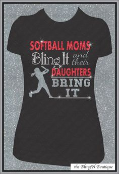 Softball Moms Bling It and Their Daughters Bring It Bling Rhinestone and Glitter Shirt, Softball Mom Shirts, Bling Spirit Mom Shirts on Etsy, $25.99