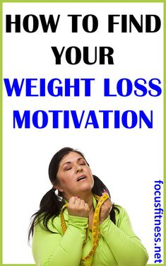 Discover how to find your weight loss motivation when you feel demotivated #motivation #focusfitness