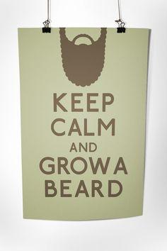 keep calm and grow a beard