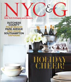 NYC&G holiday 2015 cover featuring featuring interior stylist Tricia Foley's approach to minimalist Christmas decorating. #NYC&G