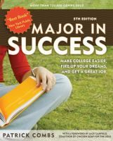 Major in success : make college easier, fire up your dreams, and get a great job!