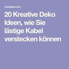 20 Kreative Deko Ideen Wie Sie Lästige Kabel Verstecken Können
