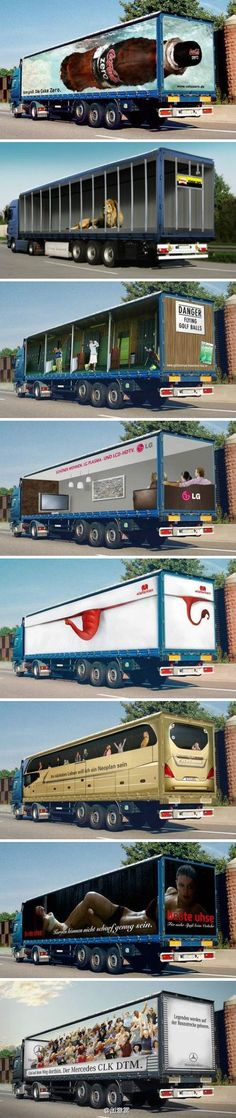 These trucks are a great example of how to push traditional advertising and make it something fresh and eye-catching. I think this might be concept work rather than actual ads, but the idea could be a great way to utilize semis, buses, and more. Street Marketing, Guerilla Marketing, Clever Advertising, Advertising Campaign, Advertising Design, Marketing And Advertising, Mobile Advertising, Funny Commercials, Funny Ads