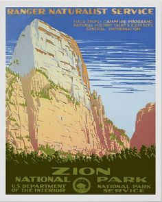 WPA Poster, Ranger Naturalist Service, Zion  National Park, Utah (pinned by haw-creek.com)
