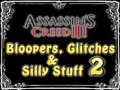 Bloopers, Glitches & Silly Stuff - Assassin's Creed 3 Part 2 - Bloopers,...