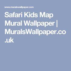 Safari Kids Map Mural Wallpaper | MuralsWallpaper.co.uk