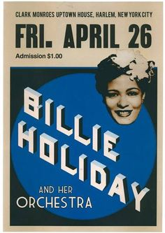 Vintage Billie Holiday show poster Billie Holiday, Famous African Americans, You Rock My World, Cool Jazz, Blue Poster, Jazz Artists, Concert Posters, Music Posters, Band Photos