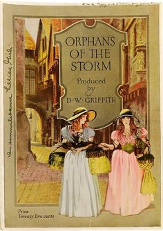 Orphans of the Storm 1921, featuring Lillian and Dorothy Gish.