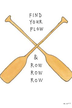 Find your flow and row row row