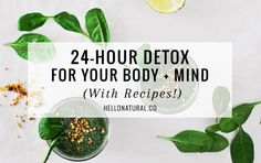 24-Hour Detox for Your Body + Mind | HelloNatural.co
