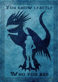 """""""What you're searching for, isn't there, Hiccup. It's in here."""""""