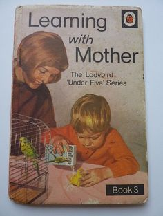 Learning with Mother Book 3 - you would have thought father could have done a bit by the third book. Aries, Books To Read, My Books, Spot Books, Ladybird Books, Vintage Children's Books, Vintage Art, Classic Literature, Early Learning