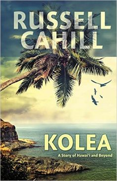 Kolea - Kindle edition by Russell Cahill. Literature & Fiction Kindle eBooks @ Amazon.com.