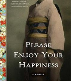 Please Enjoy Your Happiness: A Memoir PDF