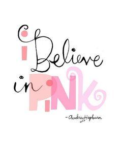 I believe in PINK :)