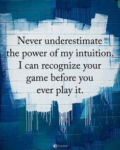 "6,582 Likes, 140 Comments - Positive + Motivational Quotes (@powerofpositivity) on Instagram: ""Type YES if you agree. Never underestimated the power of my intuition. I can recognize your game…"""