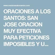 ORACIONES A LOS SANTOS: SAN JOSE ORACION MUY EFECTIVA PARA PETICIONES IMPOSIBLES Y URGENTES
