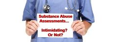 Substance Abuse Assessment, Some assessment like question and answering.  #CBHIC  #Health #MedicalHelp #Assessment bit.ly/1MWY5B4