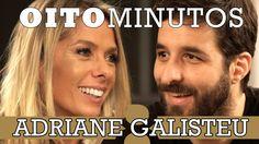 8 MINUTOS - ADRIANE GALISTEU