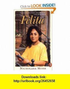 Felita (9780141306438) Nicholasa Mohr, Ray Cruz , ISBN-10: 0141306432  , ISBN-13: 978-0141306438 ,  , tutorials , pdf , ebook , torrent , downloads , rapidshare , filesonic , hotfile , megaupload , fileserve