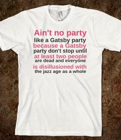 The leading on the text bugs the crap out of me, but otherwise, I love it. // Aint no party like a Gatsby Party - Pink