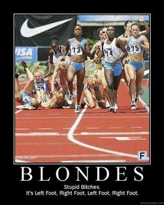 no comment, i am blonde and i can run. but this is funny
