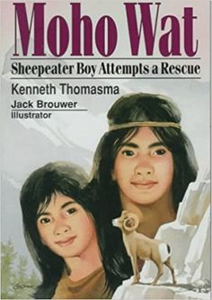 Moho Wat: Sheepeater Boy Attempts a Rescue (Amazing Indian Children): Kenneth Thomasma, Jack Brouwer: 9780801089190: Amazon.com: Books