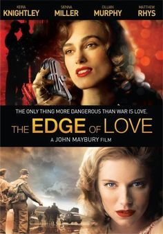 THE EDGE OF LOVE (2008): Two feisty, free-spirited women are connected by the brilliant, charismatic poet who loves them both.