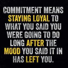 This goes for ALL commitments! This is the perfect example of integrity.