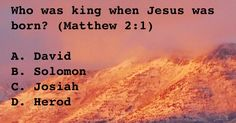 Who was king when Jesus was born?  (D)