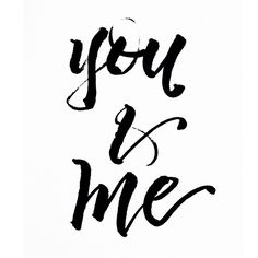 You & me ♥.  I would like this in a print or vinyl cling over the bed.
