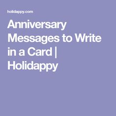 Anniversary Messages to Write in a Card | Holidappy